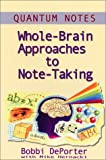 Quantum Notes : Whole Brain Approaches to Note-Taking, Bobbi DePorter, Mike Hernacki, 0945525214