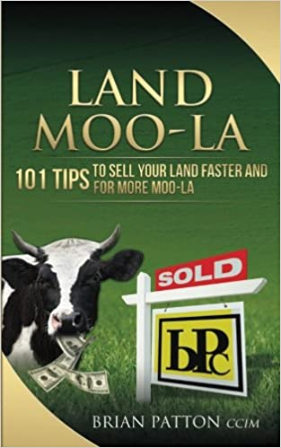 Buy Land Moola: 101 Tips to Sell Your Land Faster and for