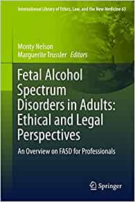 Fetal Alcohol Spectrum Disorders in Adults: Ethical and