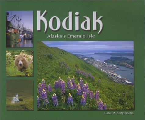 Download Kodiak: Alaska's Emerald Isle PDF