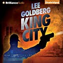 King City Audiobook by Lee Goldberg Narrated by Patrick Lawlor