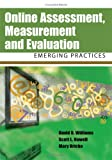 Online Assessment, Measurement, and Evaluation, et al David D. Williams (Editor), 1591407478