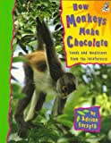 How Monkeys Make Chocolate, Adrian Forsyth, 1895688329