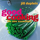 Good Cooking: The New Essentials: The New Basics