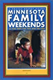 Minnesota Family Weekends: 25 Fund Trips for You and the Kids (Trails Books Guide)