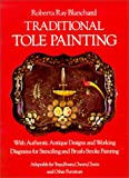 Traditional Tole Painting, Roberta R. Blanchard, 0486235319