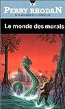 Perry Rhodan, tome 108 : Le monde des marais par Scheer