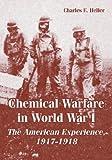 Chemical Warfare in World War I, Charles E. Heller, 1410222616