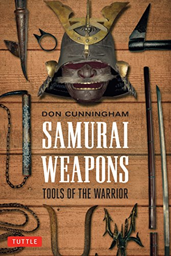 - Samurai Weapons: Tools of the Warrior