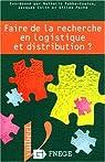 Faire de la recherche en logistique et distribution par Fabbe-Costes