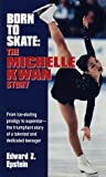 Born to Skate: The Michelle Kwan Story