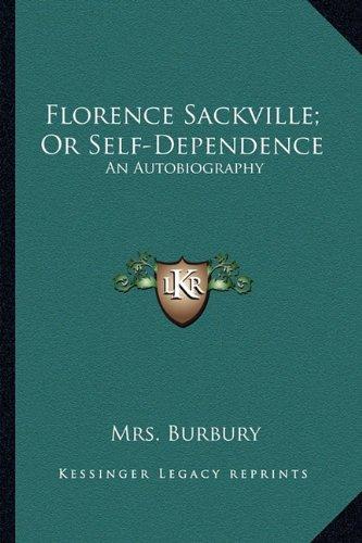 Florence Sackville; Or Self-Dependence: An - Usa Burbury