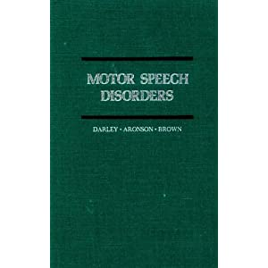 Motor Speech Disorders, 1e Frederic L. Darley PhD, Arnold E. Aronson PhD and Joe R. Brown