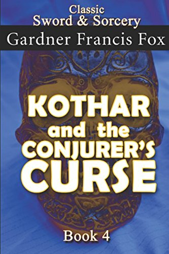 Kothar and the Conjurer's Curse Book #4: Revised (Sword & Sorcery)