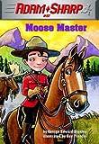 Moose Master, George Edward Stanley, 0375826882