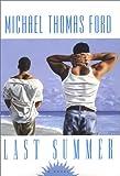 Last Summer, Michael Thomas Ford, 0758204051