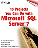 10 Projects You Can Do with Microsoft SQL Server 7, Karen Watterson and Bill Shadish, 0471327514