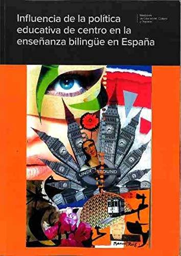 Influencia de la política educativa de centro en la enseñanza bilingüe en España: Amazon.es: Ortega-Martín, José Luís, Hughes, Stephen P., Madrid, Daniel: Libros