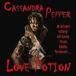 Love Potion | Cassandra Pepper