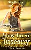 Slow Burn in Tuscany: A Lesbian Romance