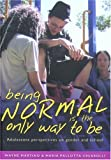 Being Normal is the Only Way To Be