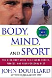 img - for Body, Mind, and Sport: The Mind-Body Guide to Lifelong Health, Fitness, and Your Personal Best book / textbook / text book