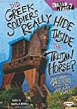 Did Greek Soldiers Really Hide Inside the Trojan Horse?, Carol M. Scavella Burrell, 076134912X