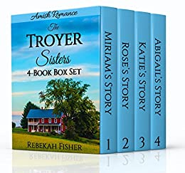 The Troyer Sisters Series - Amish Romance: 4-Book Box Set by [Fisher, Rebekah]