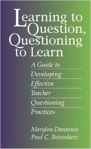 By Marylou Dantonio - Learning to Question, Questioning to Learn: Developing Effective Teacher Questioning Practices: 1st (first) Edition