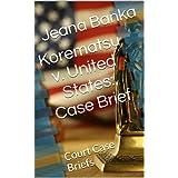 Korematsu v. United States: Case Brief (Court Case Briefs)