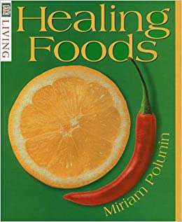 Healing Foods (DK Living): Miriam Polunin: 9780751307054: Amazon.com: Books