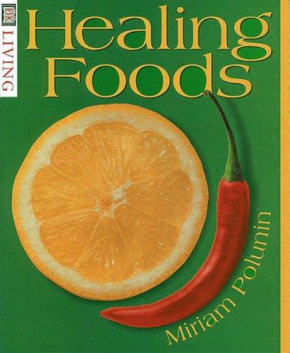 Healing Foods (DK Living): Miriam Polunin: 9780751307054: Amazon.com: Books