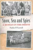 Snow, Sea and Spies : A Russian in the Orient