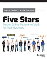Five Stars: Putting Online Reviews to Work for Your Business Front Cover