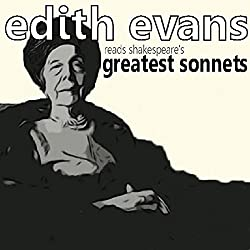 Dame Edith Evans Reads Shakespeare's Greatest Sonnets
