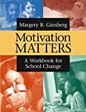 img - for Motivation Matters: A Workbook for School Change book / textbook / text book