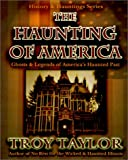 The Haunting of America, Troy Taylor, 1892523175