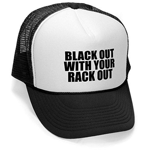 Black Out with Your Rack Out - Unisex Adult Trucker Cap Hat, Black