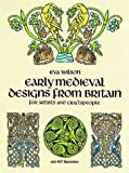 Celtic and Early Medieval Designs from Britain for Artists and Craftspeople, Eva Wilson, 0486253406