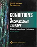 Conditions in Occupational Therapy : Effect on Occupational Performance, Ruth Hansen, Ben Atchison, 0683304178