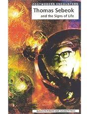 Postmodern Encounters Thomas Sebeok And The Signs Of Life