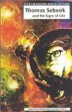Postmodern Encounters Thomas Sebeok and the Signs of Life, Susan Petrilli, 1840462787