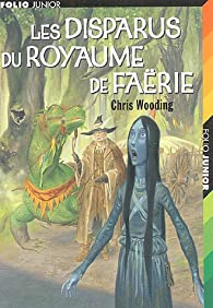 Les disparus du royaume de Faërie par Chris Wooding