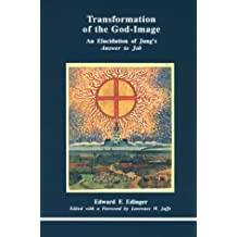 Transformation of the God-Image: An Elucidation of Jung's Answer to Job