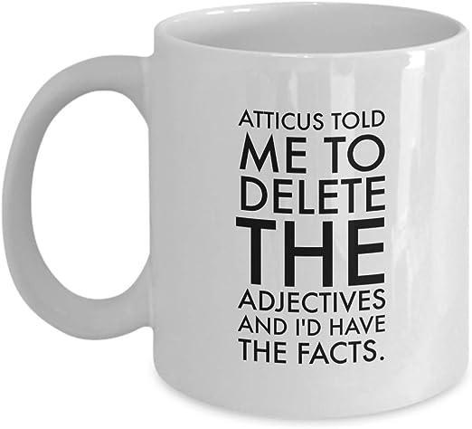 com writer coffee mug atticus told me to delete