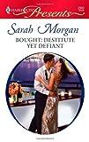 Bought: Destitute yet Defiant, Sarah Morgan, 0373129025