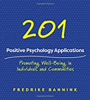 201 Positive Psychology Applications: Promoting Well-Being in Individuals and Communities