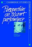 img - for Perspectives on Mozart Performance (Cambridge Studies in Performance Practice) book / textbook / text book