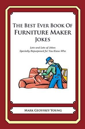 ever book of furniture maker jokes ebook mark young kindle store