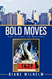 Bold Moves, Diane Wilhelm, 1479736325
